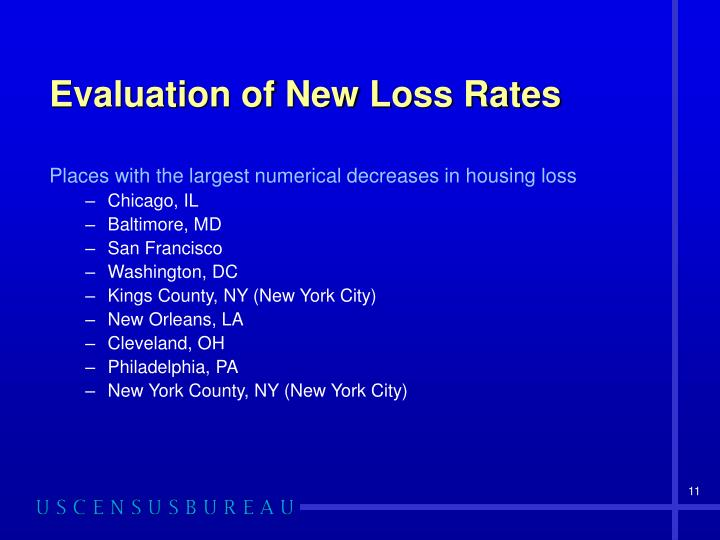 Evaluation of New Loss Rates