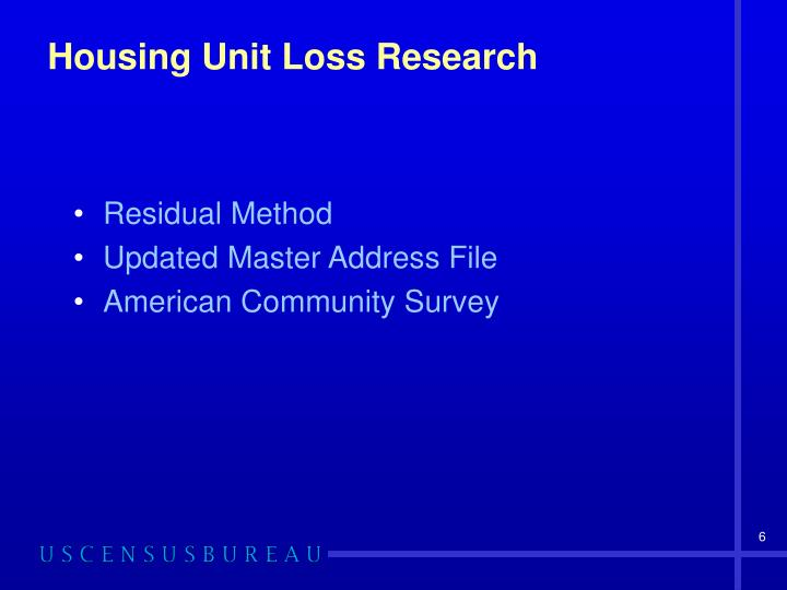 Housing Unit Loss Research