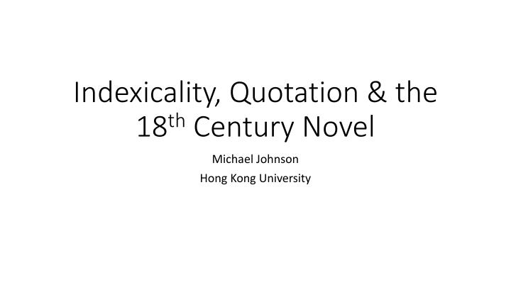 indexicality quotation the 18 th century novel n.
