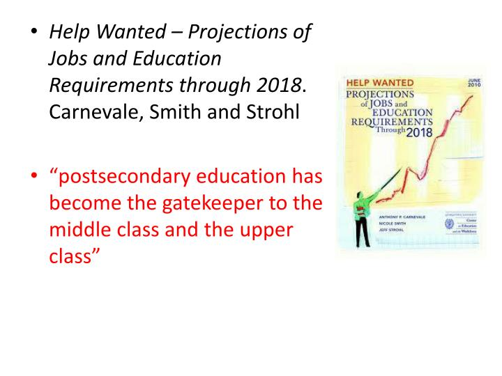 Help Wanted – Projections of Jobs and Education Requirements through 2018