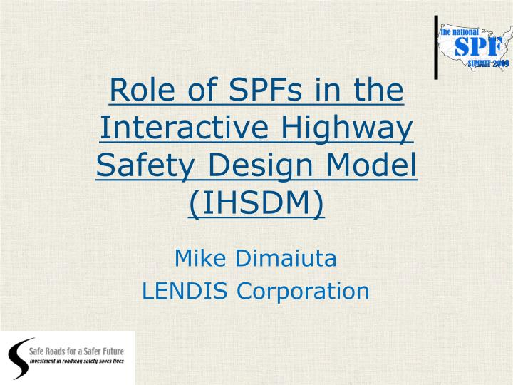 role of spfs in the interactive highway safety design model ihsdm n.