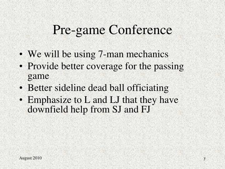 Pre game conference