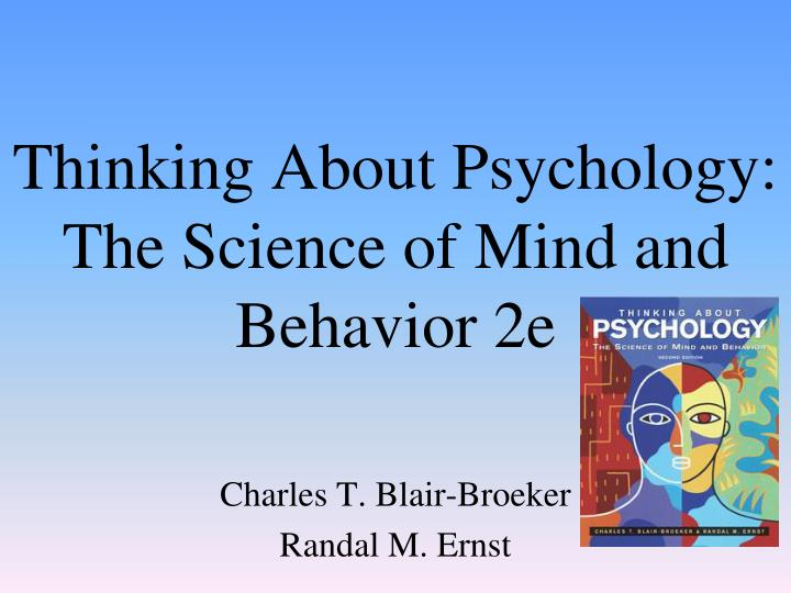 thinking about psychology the science of mind and behavior 2e n.