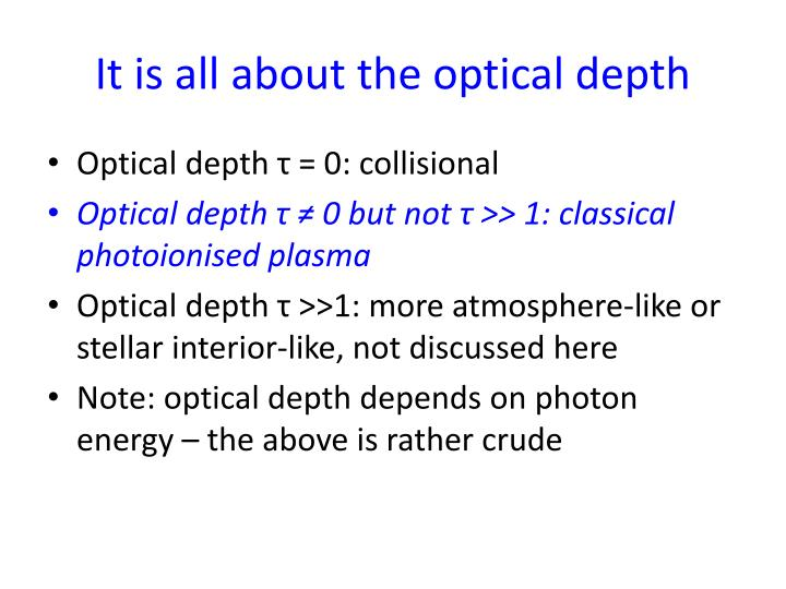 It is all about the optical depth