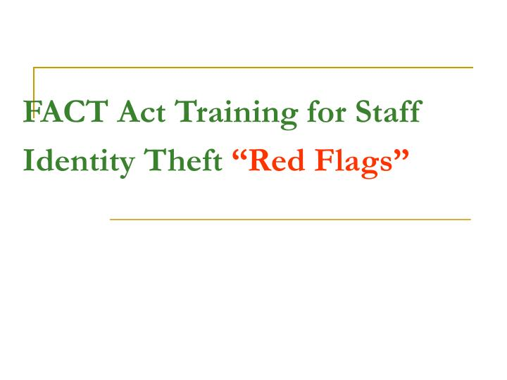 Fact act training for staff identity theft red flags