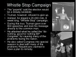 whistle stop campaign