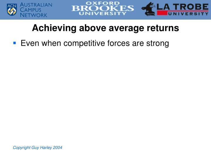 Achieving above average returns
