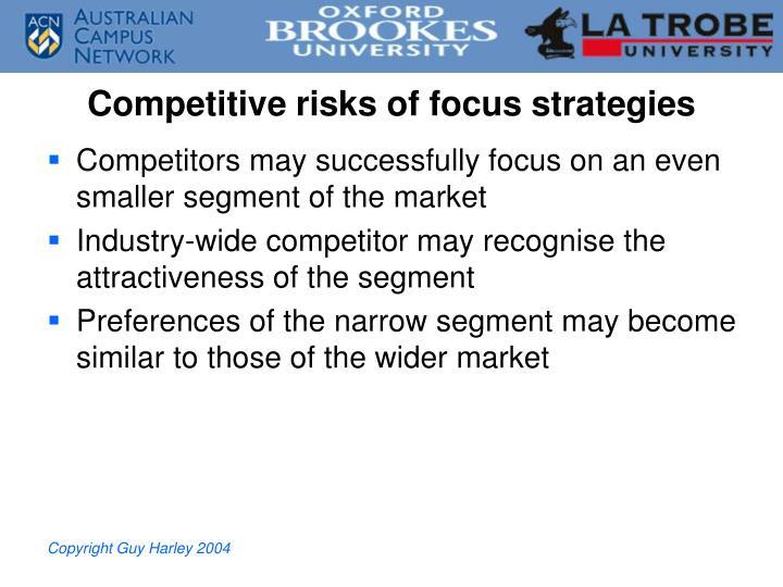 Competitive risks of focus strategies