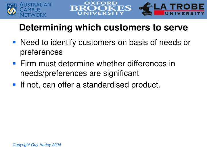 Determining which customers to serve