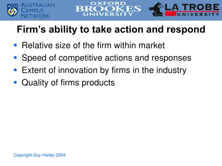 Firm's ability to take action and respond