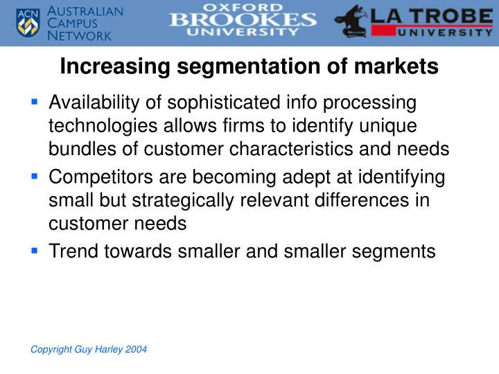 Increasing segmentation of markets