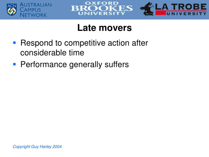 Late movers