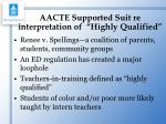 aacte supported suit re interpretation of highly qualified