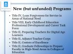new but unfunded programs