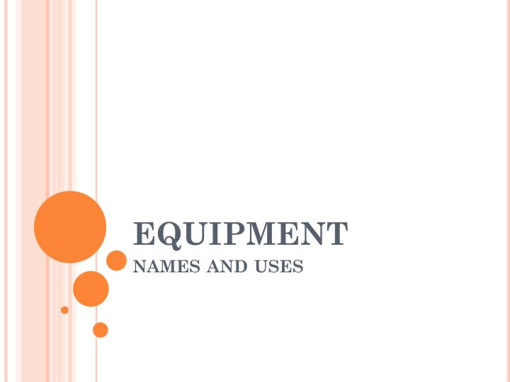 equipment names and uses