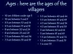 ages here are the ages of the villagers