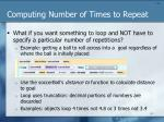 computing number of times to repeat