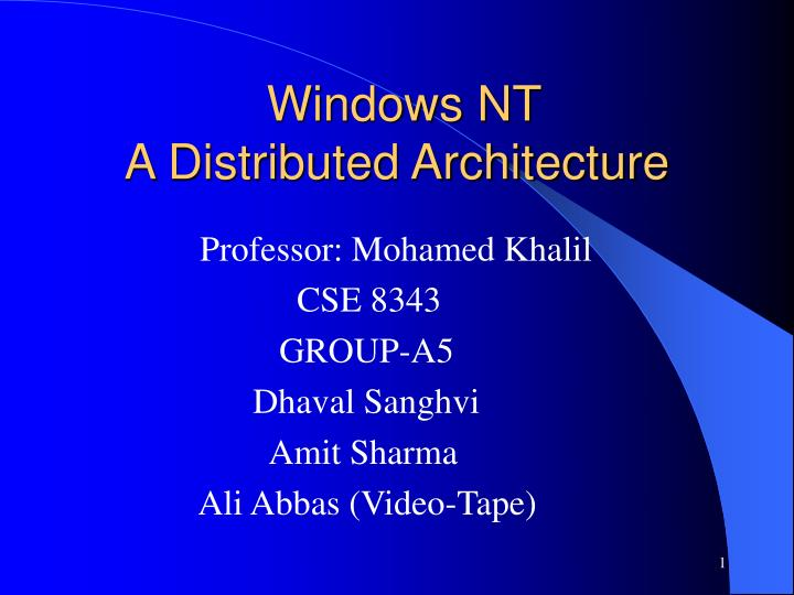 windows nt a distributed architecture n.