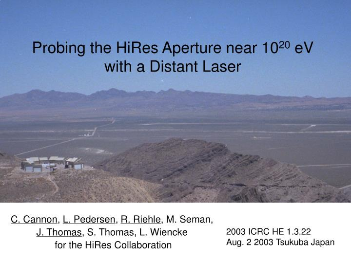 probing the hires aperture near 10 20 ev with a distant laser n.