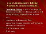 major approaches to editing continuity and discontinuity i