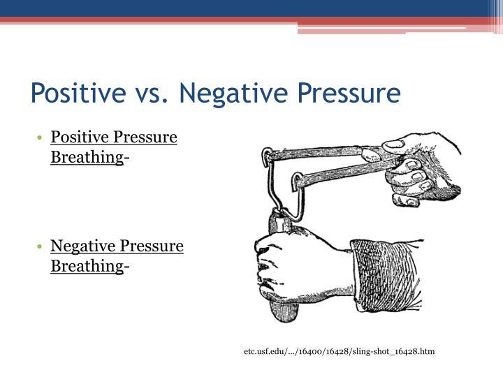 Positive vs. Negative Pressure