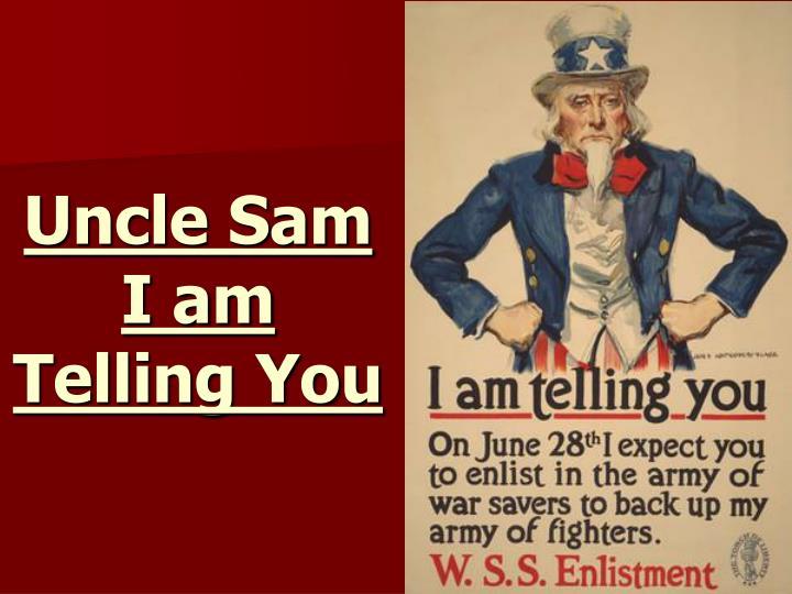 Uncle Sam I am Telling You