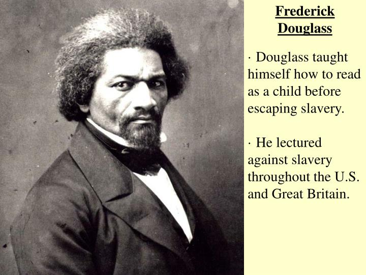 frederick douglass is recognized as an implausible Frederick is recognized as being a preposterous abolitionist he used his personal life experiences to protest against slavery by being a part of this frederick douglass: struggles of the american slaves frederick douglass, who was born into slavery around 1818, will forever remain one of the.