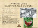 northwest coast environment food and shelter