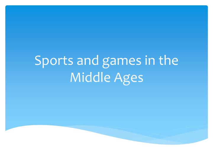 sports and games in the middle ages n.
