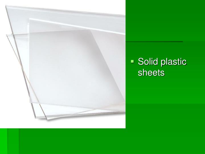Solid plastic sheets