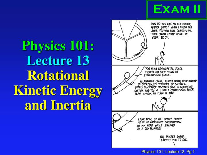 Physics 101 lecture 13 rotational kinetic energy and inertia