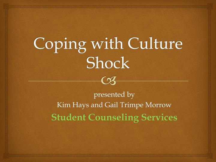 coping with culture shock When you land in a new country as an expat, the initial days are filled with a mix of excitement and fear while there are plenty of resources and support to help new expats cope, what happens at the end of our expat assignment.