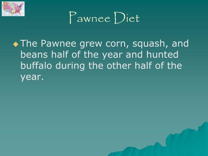 Pawnee Diet