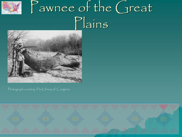 Pawnee of the Great Plains