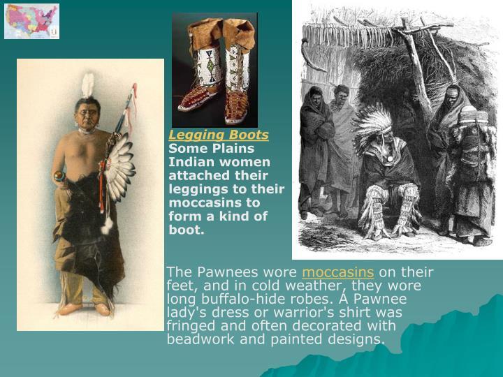The Pawnees wore