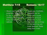 matthew 7 15 romans 16 17