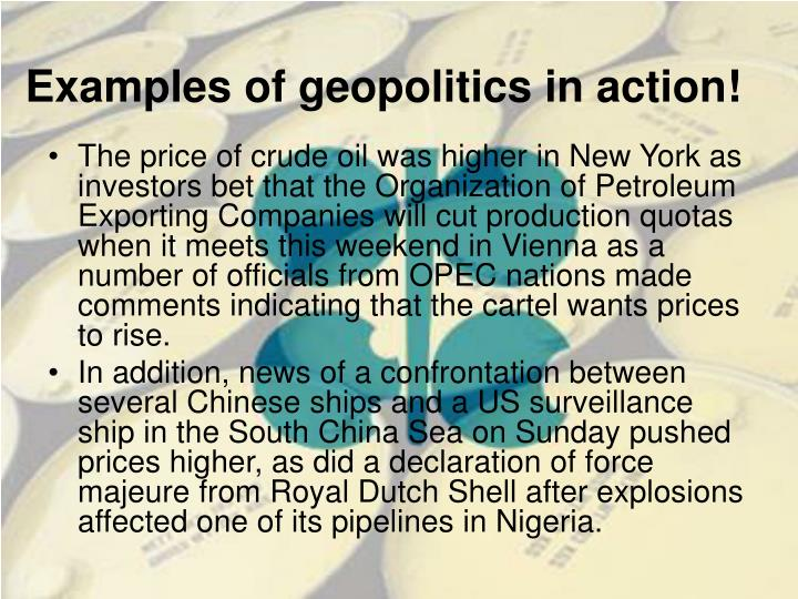 Examples of geopolitics in action!