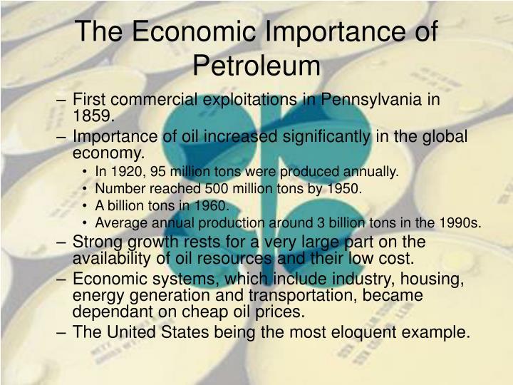 The Economic Importance of Petroleum