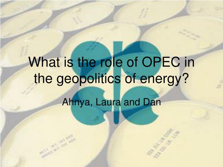 What is the role of opec in the geopolitics of energy