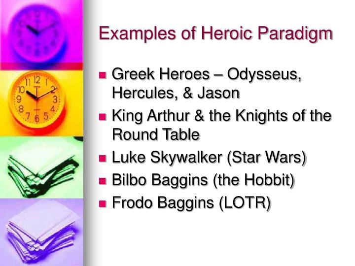 Examples of Heroic Paradigm