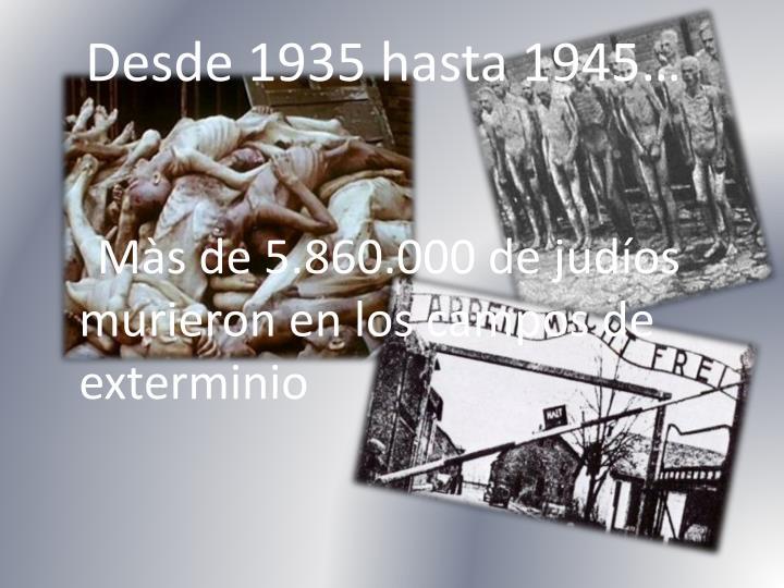 Desde 1935 hasta 1945