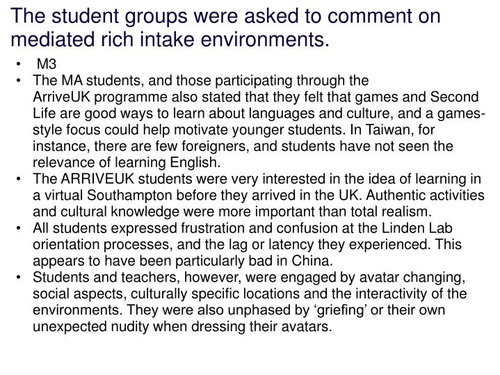 The student groups were asked to comment on mediated rich intake environments.