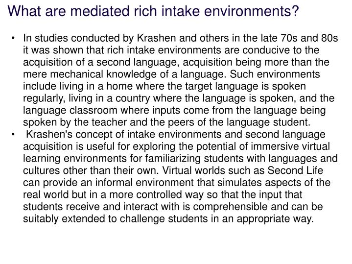 What are mediated rich intake environments?
