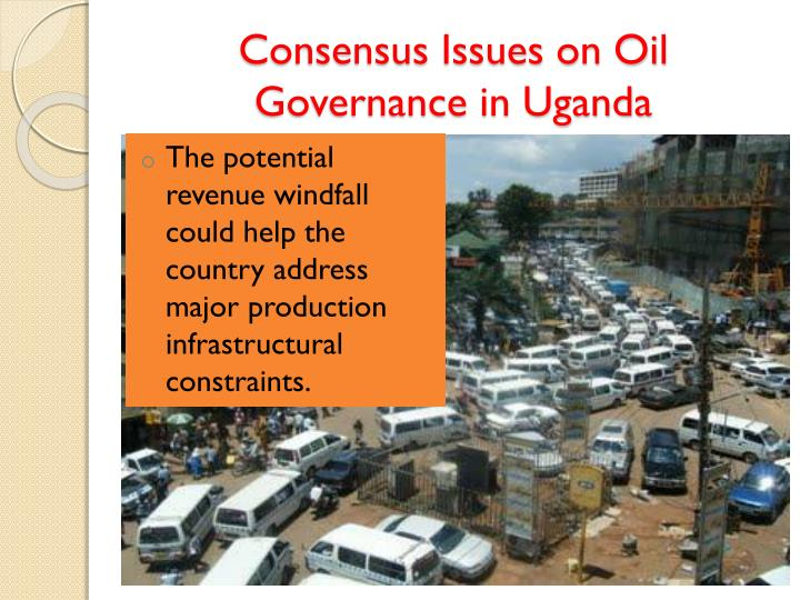 Consensus Issues on Oil Governance in Uganda