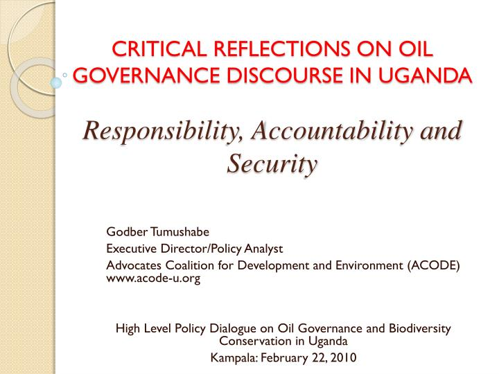 CRITICAL REFLECTIONS ON OIL GOVERNANCE DISCOURSE IN UGANDA