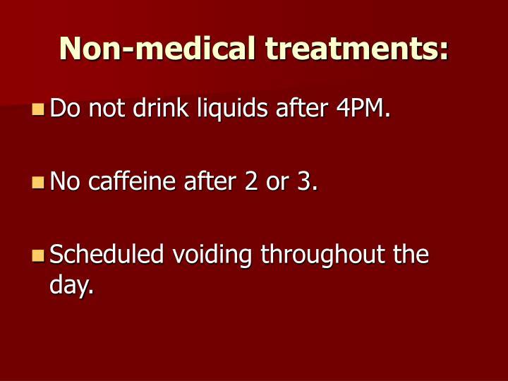 Non-medical treatments: