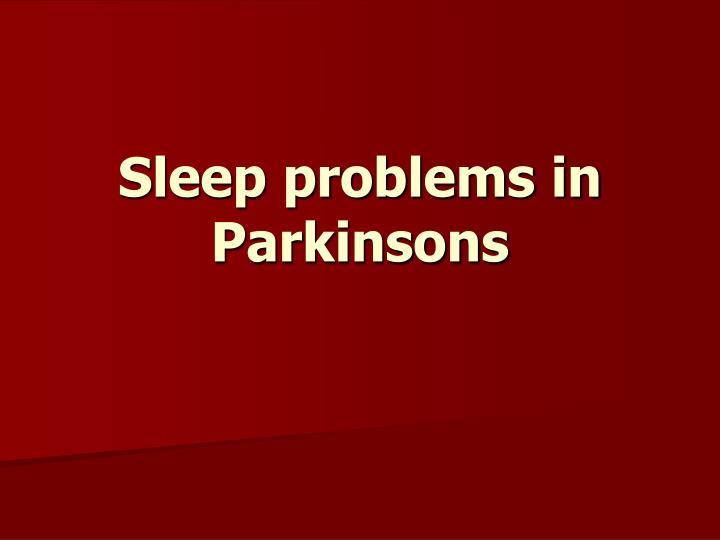 Sleep problems in Parkinsons