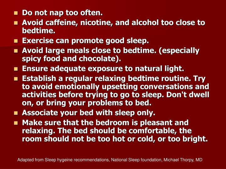 Do not nap too often.