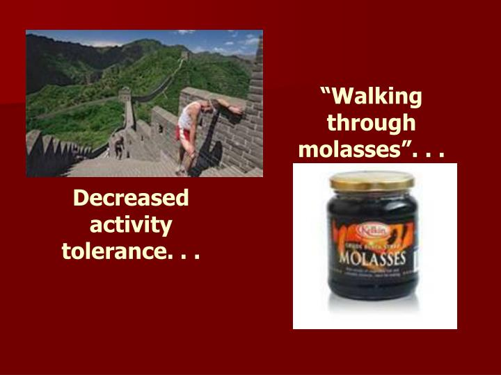 """Walking through molasses"". . ."
