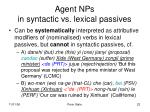 agent nps in syntactic vs lexical passives
